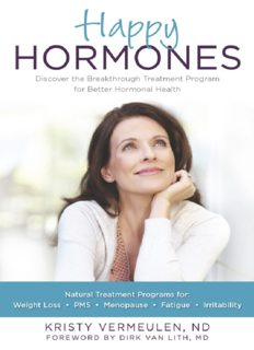 Happy Hormones The Natural Treatment Programs for Weight Loss, PMS, Menopause, Fatigue, Irritability, Osteoporosis, Stress, Anxiety, Thyroid Imbalances and More