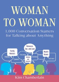 Woman to Woman 1,000 Conversation Starters for Talking about Anything
