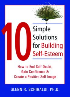 10 Simple Solutions for Building Self-Esteem How to End Self-Doubt, Gain Confidence & Create a Positive