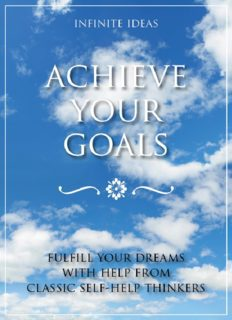 Achieve Your Goals Fulfill Your Dreams with Help from Classic Self-help Thinkers
