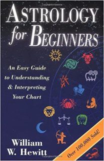 Astrology for Beginners An Easy Guide to Understanding & Interpreting Your Chart