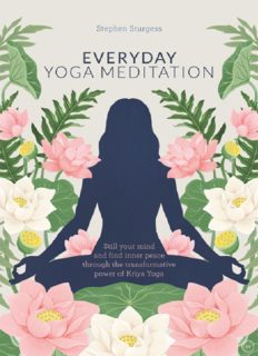 Everyday Yoga Meditation Still Your Mind and Find Inner Peace Through the Transformative Power of Kriya