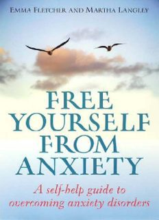 Free Yourself From Anxiety A self-help guide to overcoming anxiety disorders