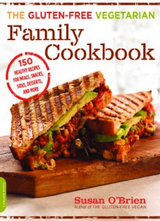 Gluten-Free Vegetarian Family Cookbook, the 150 Healthy Recipes for Meals, Snacks, Sides, Desserts