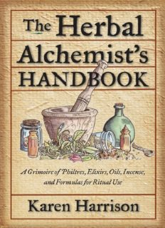 's Handbook, The A Grimoire of Philtres Elixirs, Oils, Incense, and Formulas for Ritual Use