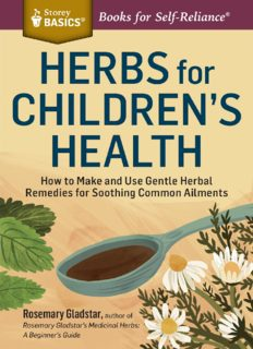 Herbs for Children's Health How to Make and Use Gentle Herbal Remedies for Soothing Common Ailments. A Storey BASICS® Title