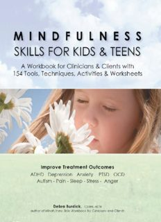 Mindfulness Skills for Kids & Teens A Workbook for Clinicians & Clients with 154 Tools, Techniques, Activities & Worksheets