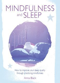 Mindfulness and sleep how to improve your sleep quality through practicing mindfulness
