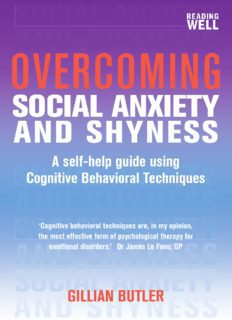 Overcoming Social Anxiety and Shyness A Self-Help Guide Using Cognitive Behavioral Techniques