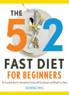 The 5 2 Fast Diet for Beginners. The Complete Book for Intermittent Fasting with Easy Recipes and