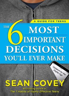 The 6 Most Important Decisions You'll Ever Make A Guide for Teens Updated for the Digital Age