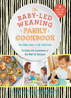 The Baby-Led Weaning Family Cookbook Your Baby Learns to Eat Solid Foods, You Enjoy the