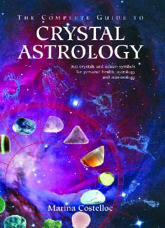The Complete Guide to Crystal Astrology 360 Crystals and Sabian Symbols for Personal Health,