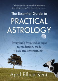 The Essential Guide to Practical Astrology Everything from Zodiac Signs to Prediction, Made Easy and