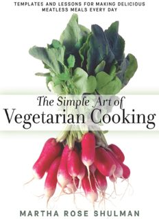 The Simple Art of Vegetarian Cooking Templates and Lessons for Making Delicious Meatless Meals Every Day