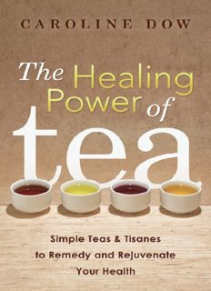 The healing power of tea simple teas & tisanes to remedy and rejuvenate your health
