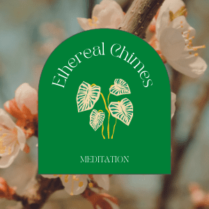 Ethereal Chimes Meditation Music