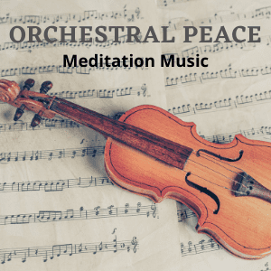 Orchestral Peace Meditation Music