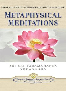 Metaphysical Meditations: Universal Prayers, Affirmations, and Visualizations.